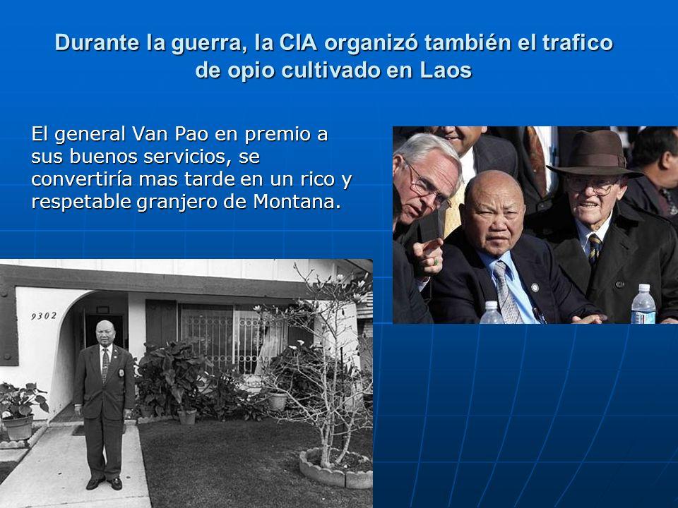 Durante la guerra, la CIA organizó también el trafico de opio cultivado en Laos