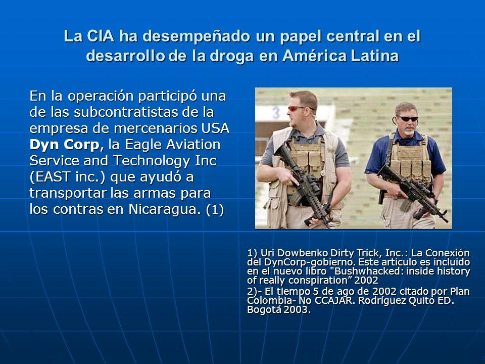 La CIA ha desempeñado un papel central en el desarrollo de la droga en América Latina