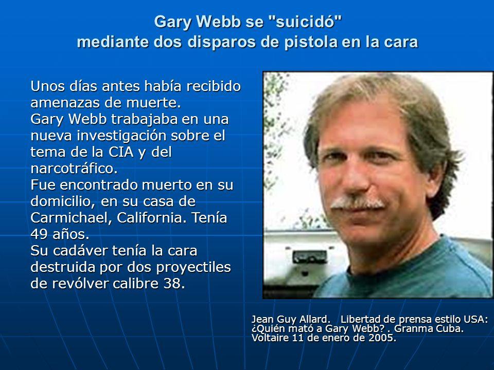 Gary Webb se suicidó mediante dos disparos de pistola en la cara