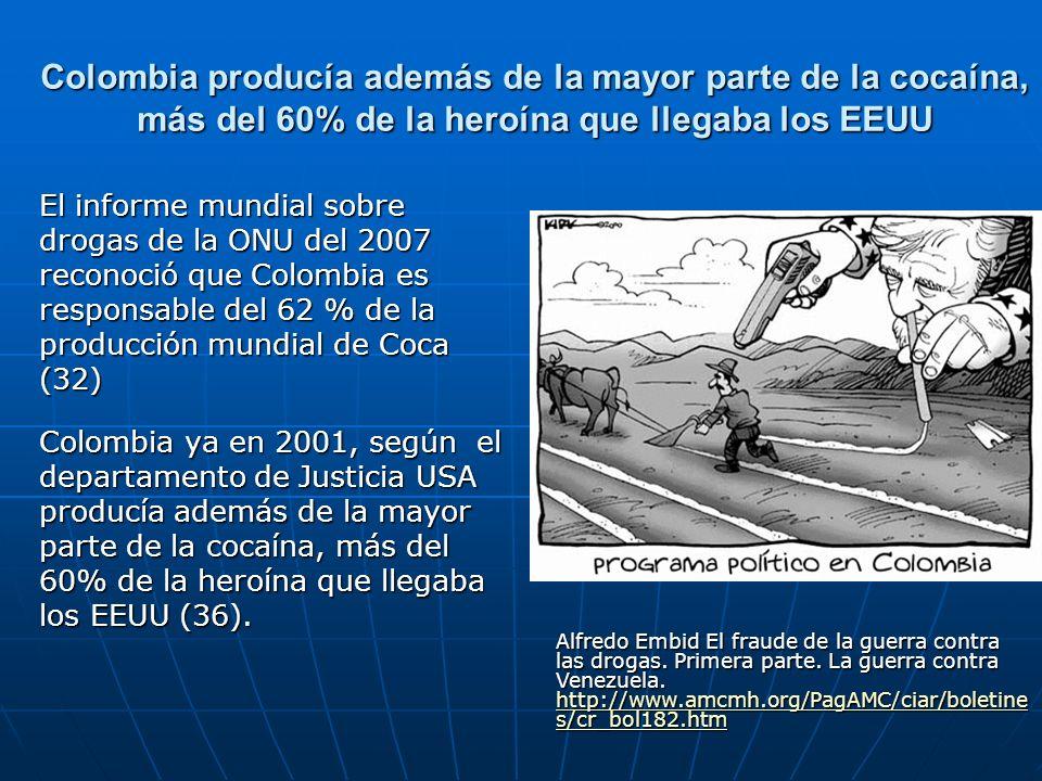 Colombia producía además de la mayor parte de la cocaína, más del 60% de la heroína que llegaba los EEUU