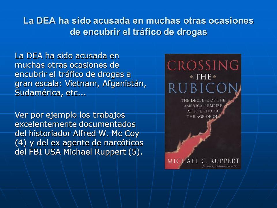 La DEA ha sido acusada en muchas otras ocasiones de encubrir el tráfico de drogas
