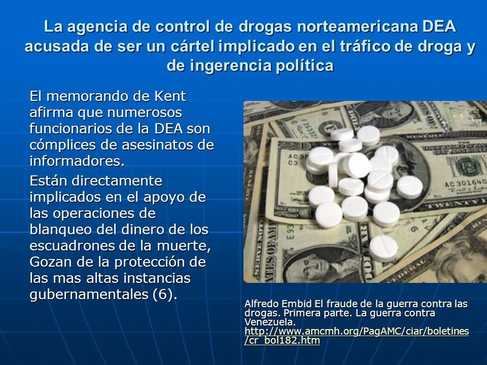 La agencia de control de drogas norteamericana DEA acusada de ser un cártel implicado en el tráfico de droga y de ingerencia política