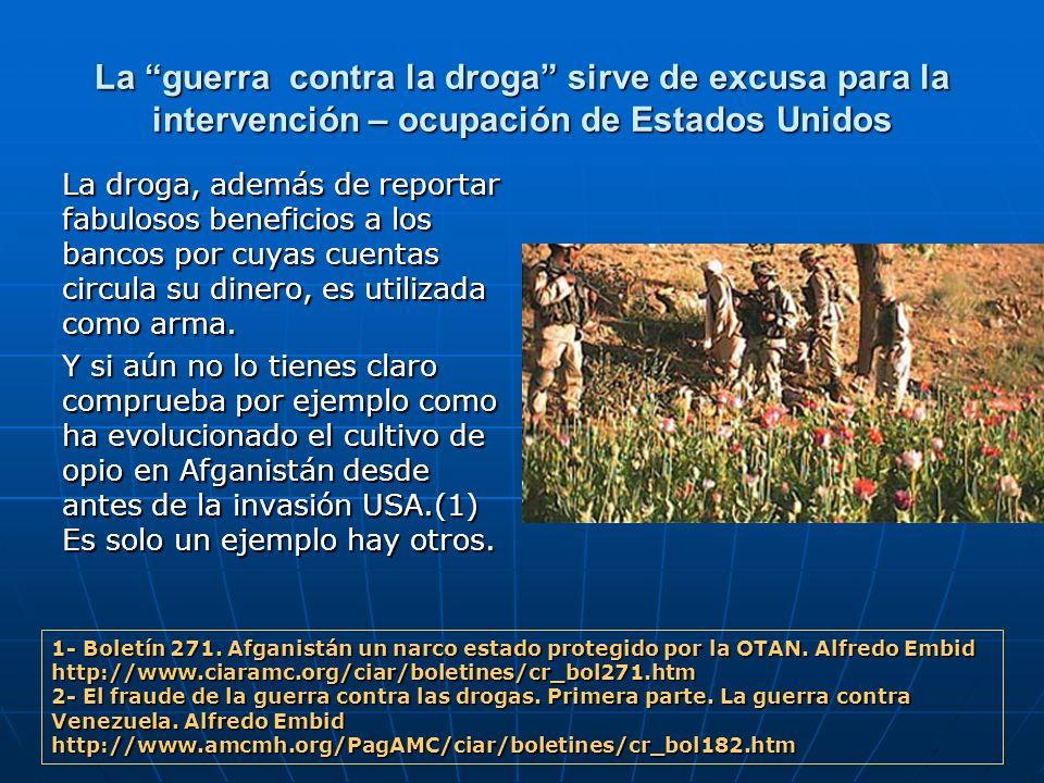 La guerra contra la droga sirve de excusa para la intervención – ocupación de Estados Unidos