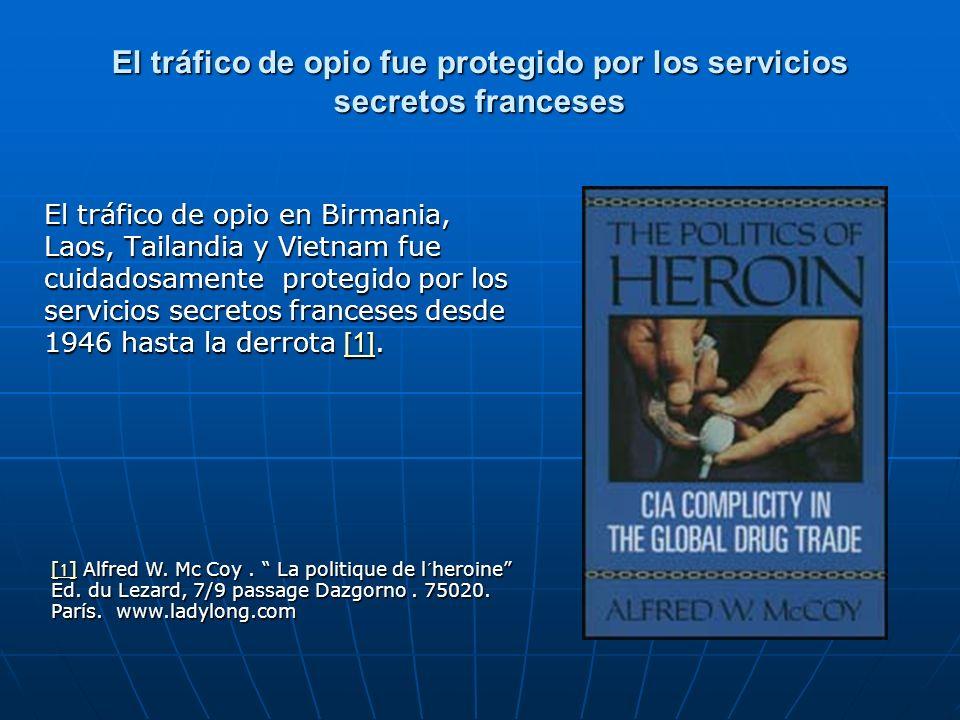 El tráfico de opio fue protegido por los servicios secretos franceses