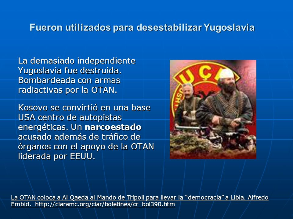 Fueron utilizados para desestabilizar Yugoslavia