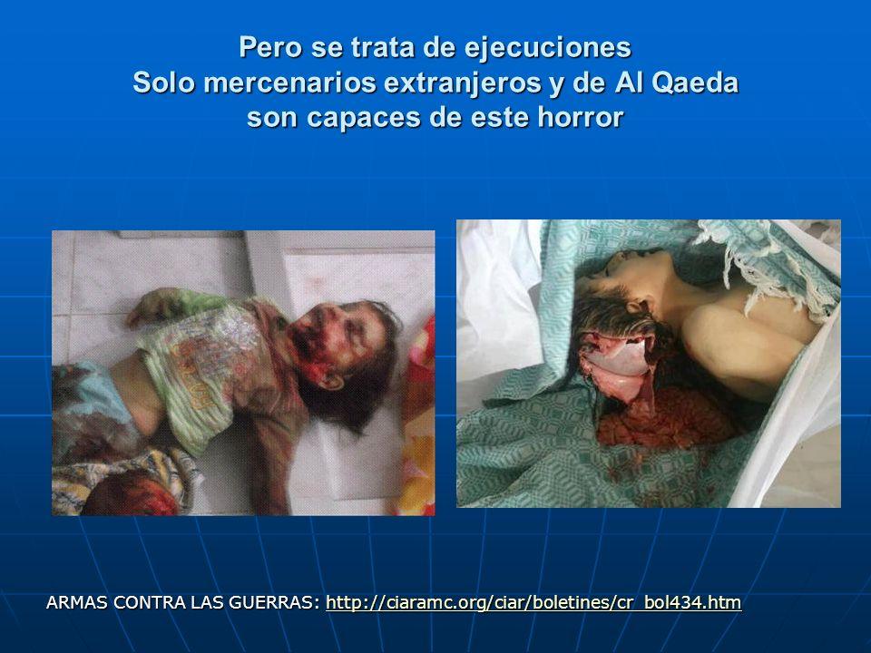 Pero se trata de ejecuciones Solo mercenarios extranjeros y de Al Qaeda son capaces de este horror