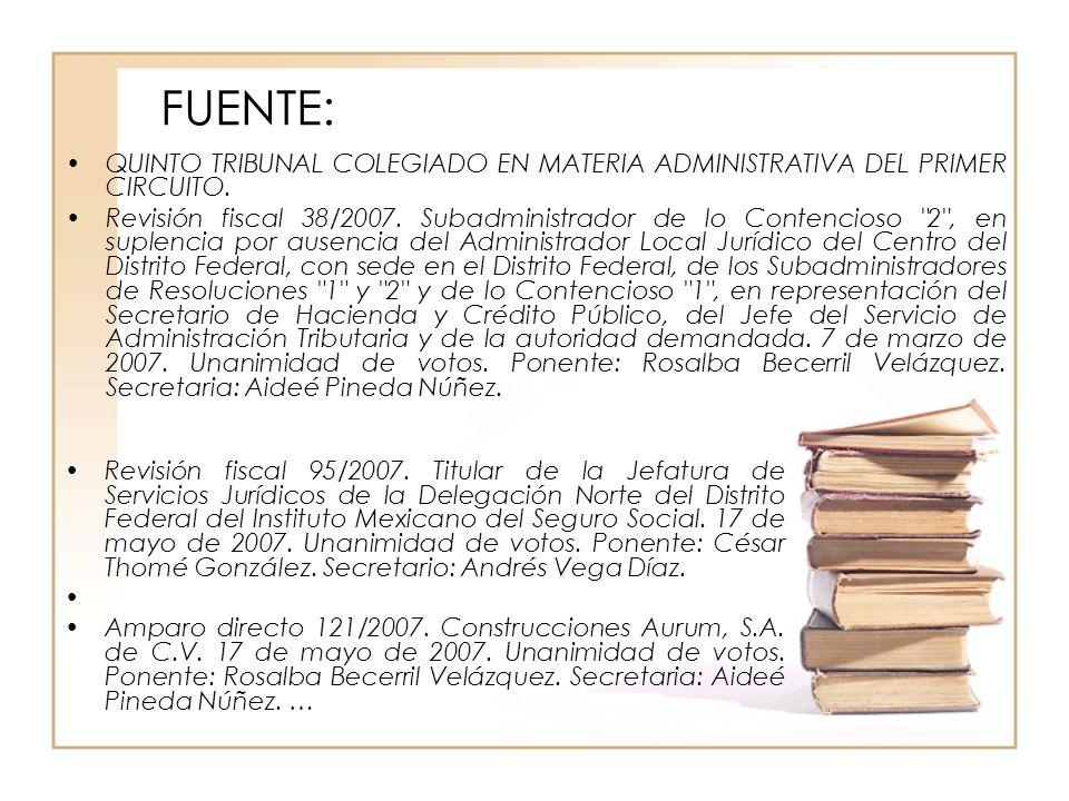 FUENTE: QUINTO TRIBUNAL COLEGIADO EN MATERIA ADMINISTRATIVA DEL PRIMER CIRCUITO.