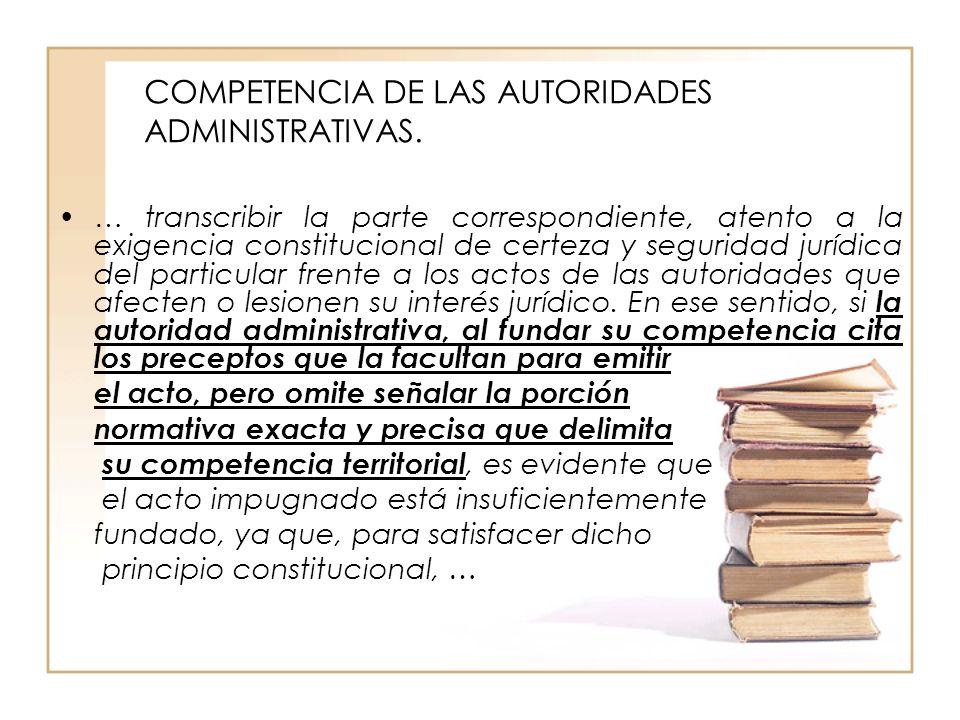 COMPETENCIA DE LAS AUTORIDADES ADMINISTRATIVAS.