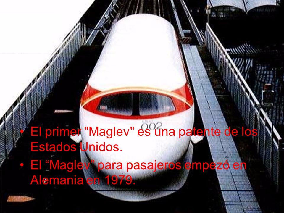 El primer Maglev es una patente de los Estados Unidos.