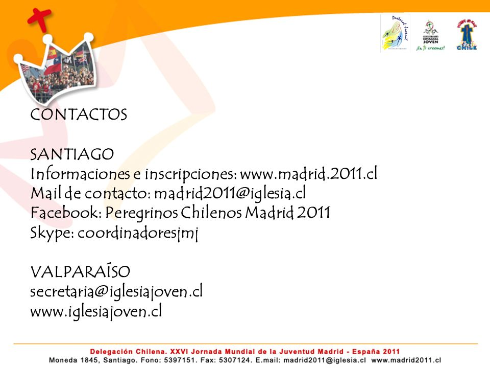 CONTACTOS SANTIAGO Informaciones e inscripciones: www. madrid. 2011