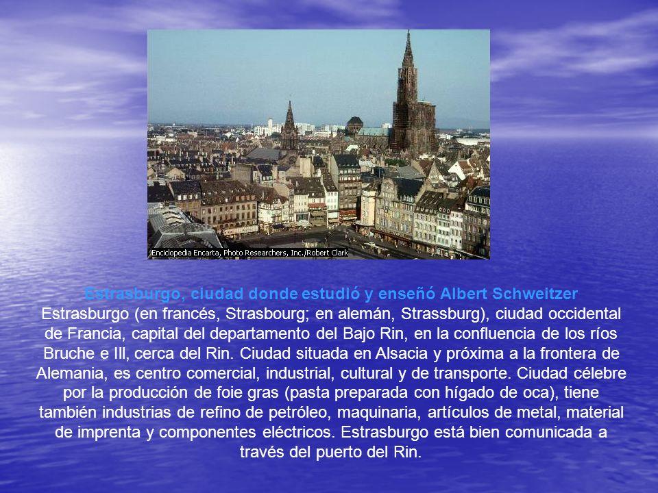 Estrasburgo, ciudad donde estudió y enseñó Albert Schweitzer