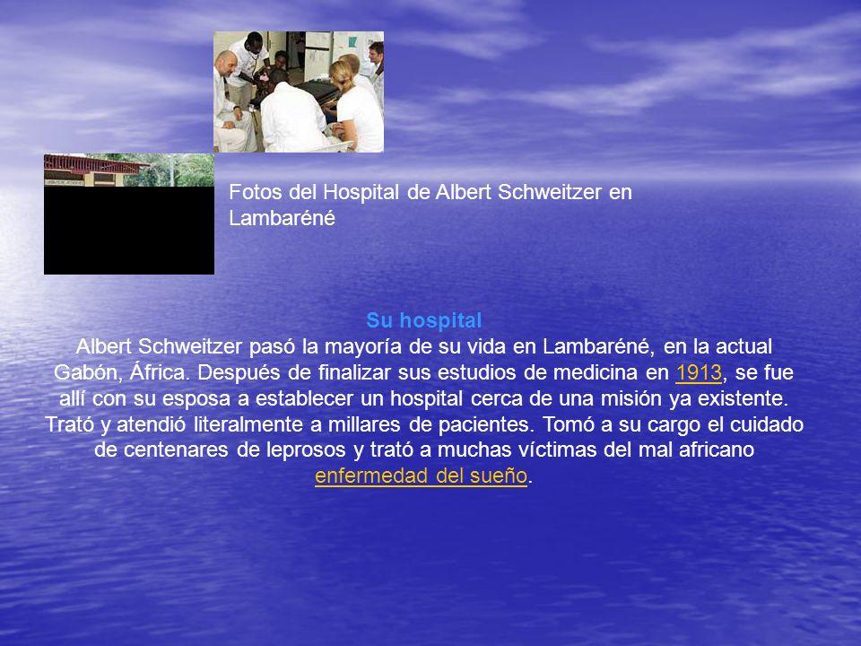 Fotos del Hospital de Albert Schweitzer en Lambaréné