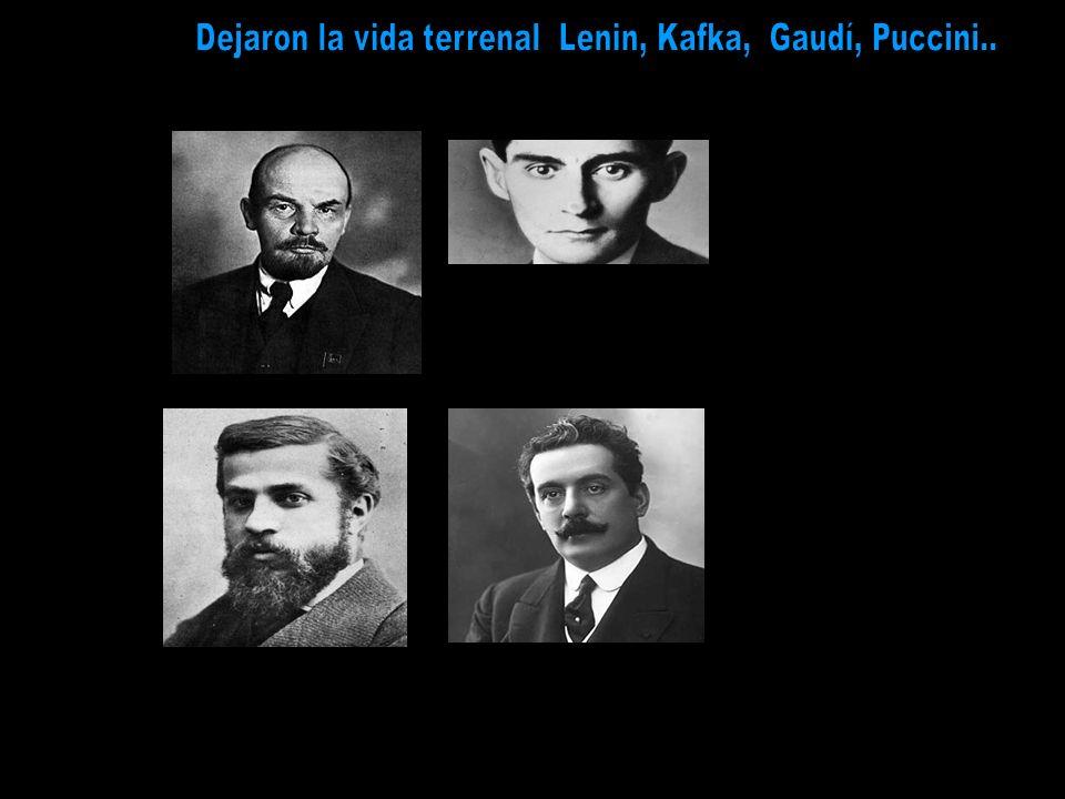 Dejaron la vida terrenal Lenin, Kafka, Gaudí, Puccini..
