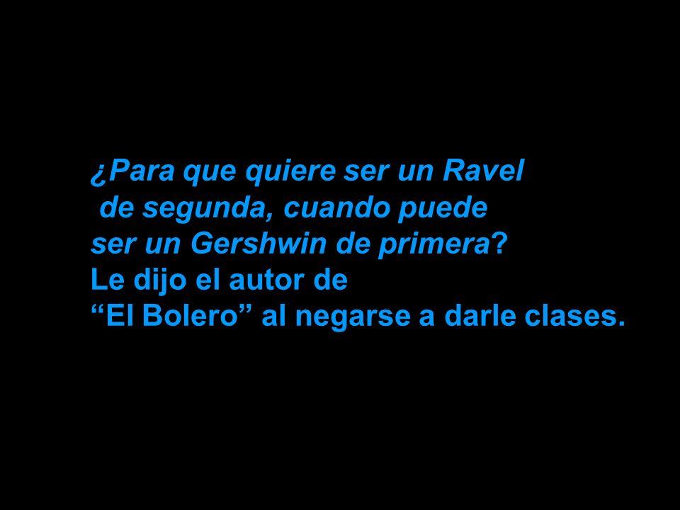 ¿Para que quiere ser un Ravel