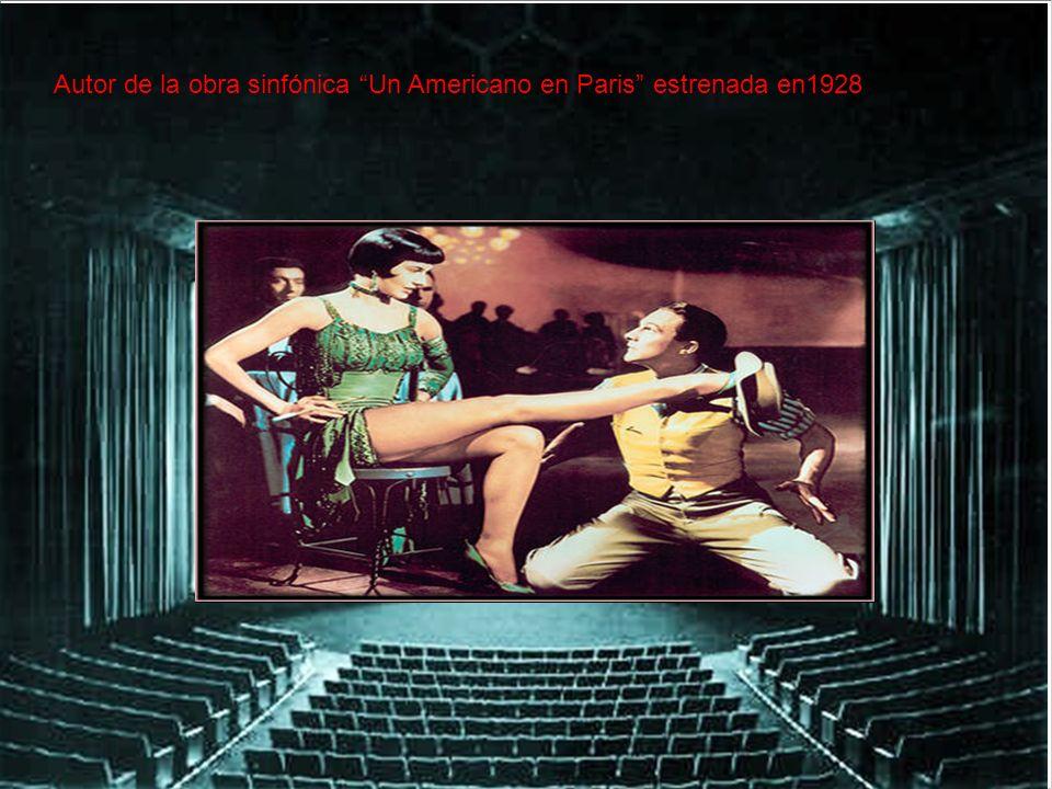 Autor de la obra sinfónica Un Americano en Paris estrenada en1928