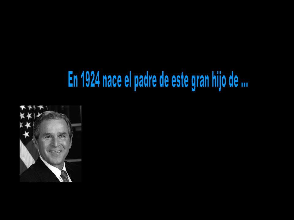 En 1924 nace el padre de este gran hijo de ...
