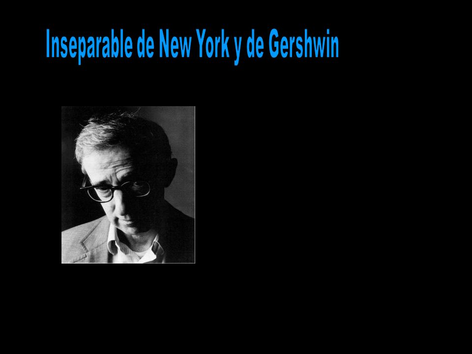 Inseparable de New York y de Gershwin