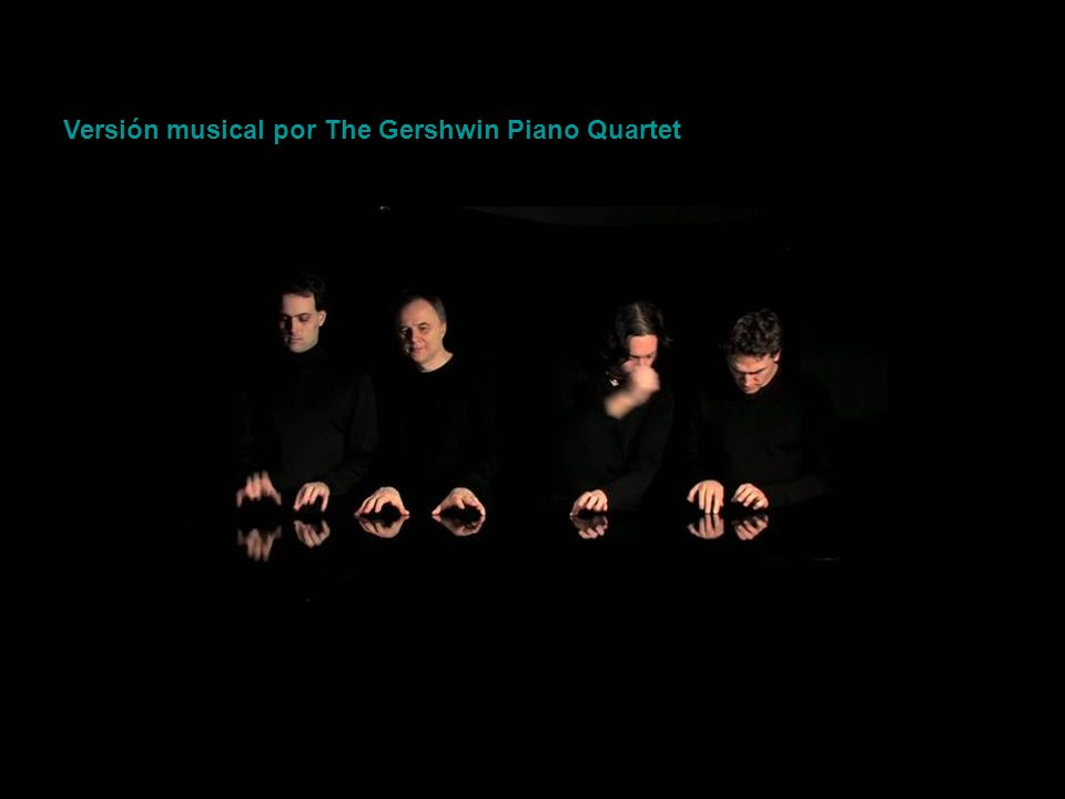 Versión musical por The Gershwin Piano Quartet