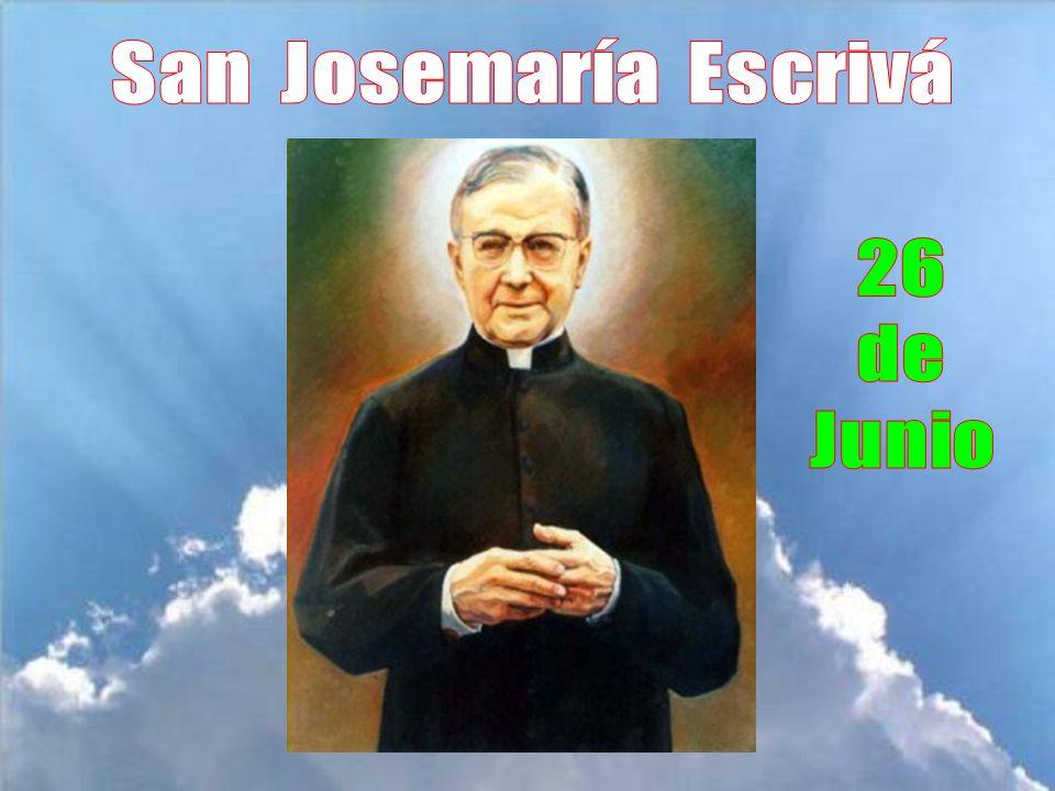 San Josemaría Escrivá 26 de Junio