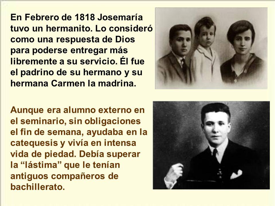 En Febrero de 1818 Josemaría tuvo un hermanito