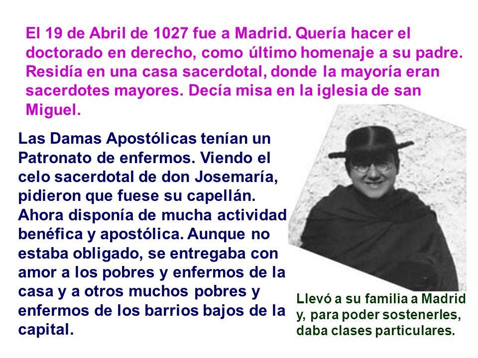 El 19 de Abril de 1027 fue a Madrid