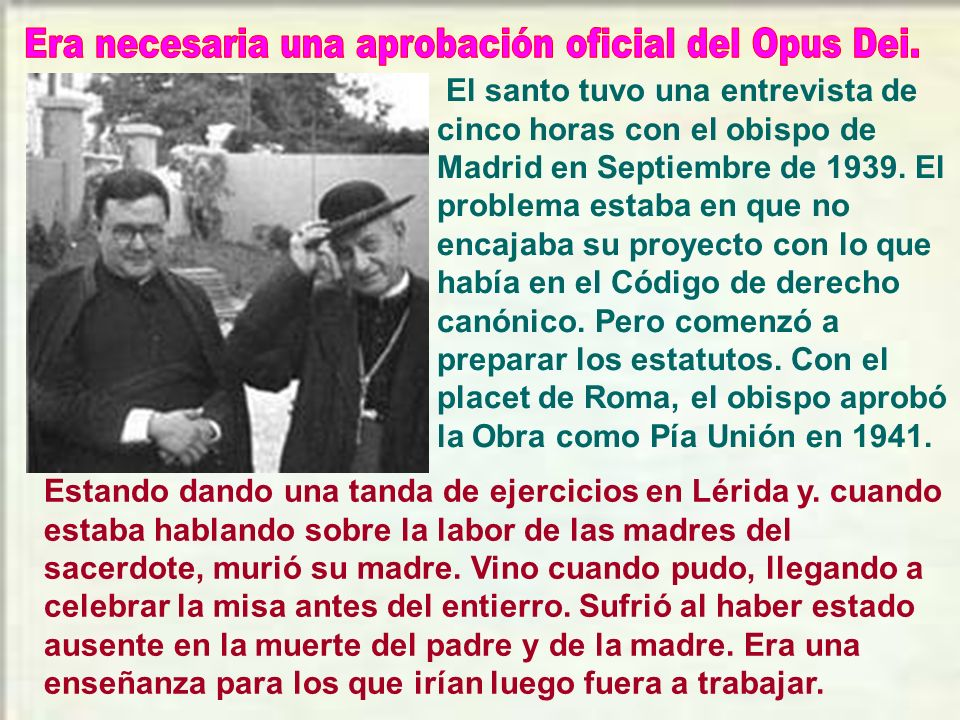 Era necesaria una aprobación oficial del Opus Dei.