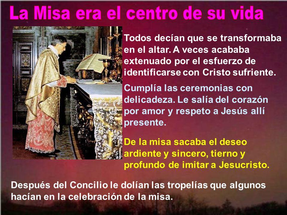 La Misa era el centro de su vida