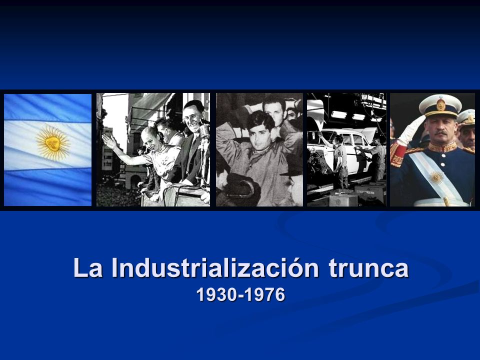 La Industrialización trunca 1930-1976