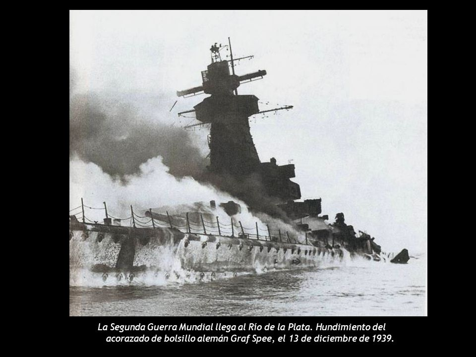 La Segunda Guerra Mundial llega al Río de la Plata