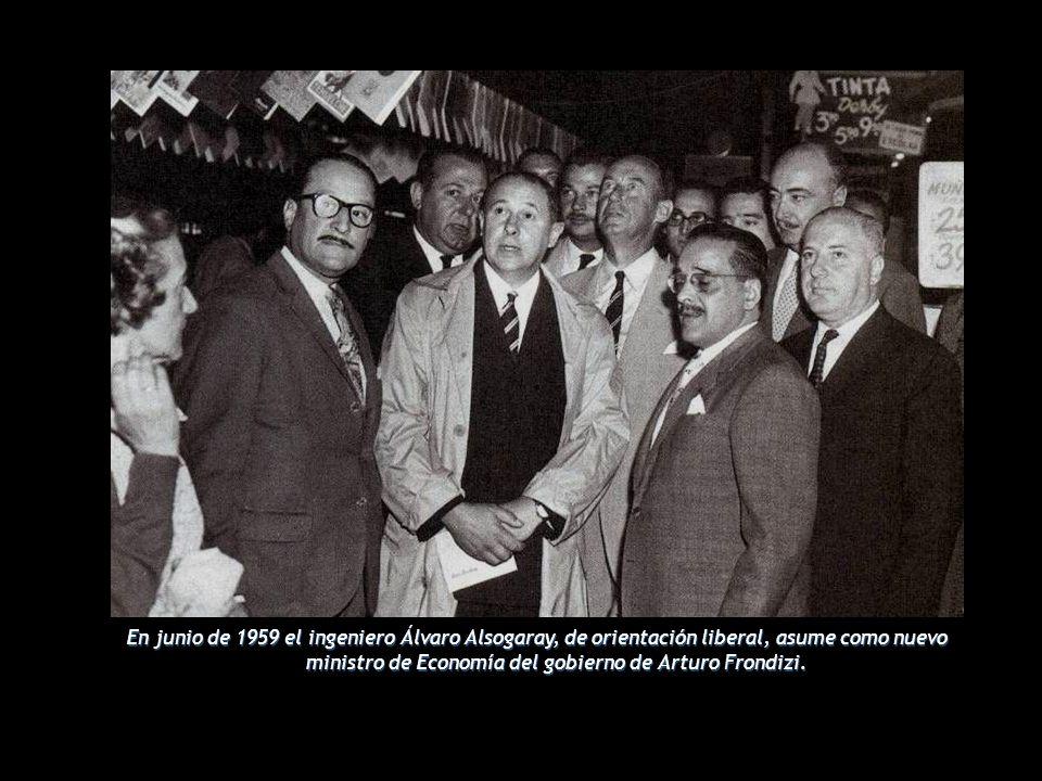 En junio de 1959 el ingeniero Álvaro Alsogaray, de orientación liberal, asume como nuevo ministro de Economía del gobierno de Arturo Frondizi.