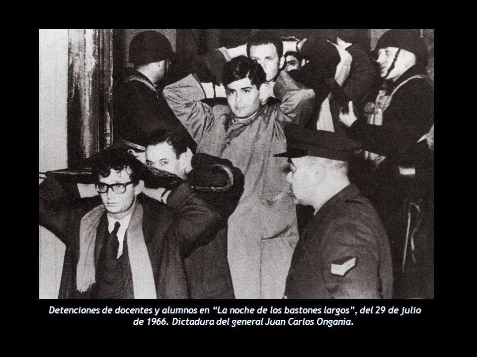 Detenciones de docentes y alumnos en La noche de los bastones largos , del 29 de julio de 1966.