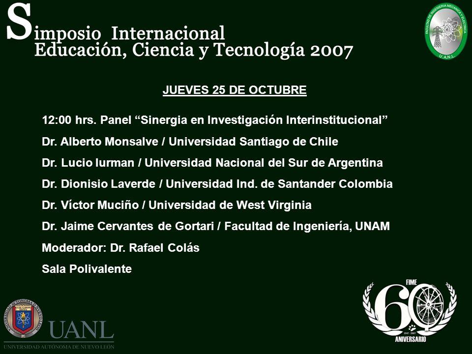 JUEVES 25 DE OCTUBRE 12:00 hrs. Panel Sinergia en Investigación Interinstitucional Dr. Alberto Monsalve / Universidad Santiago de Chile.