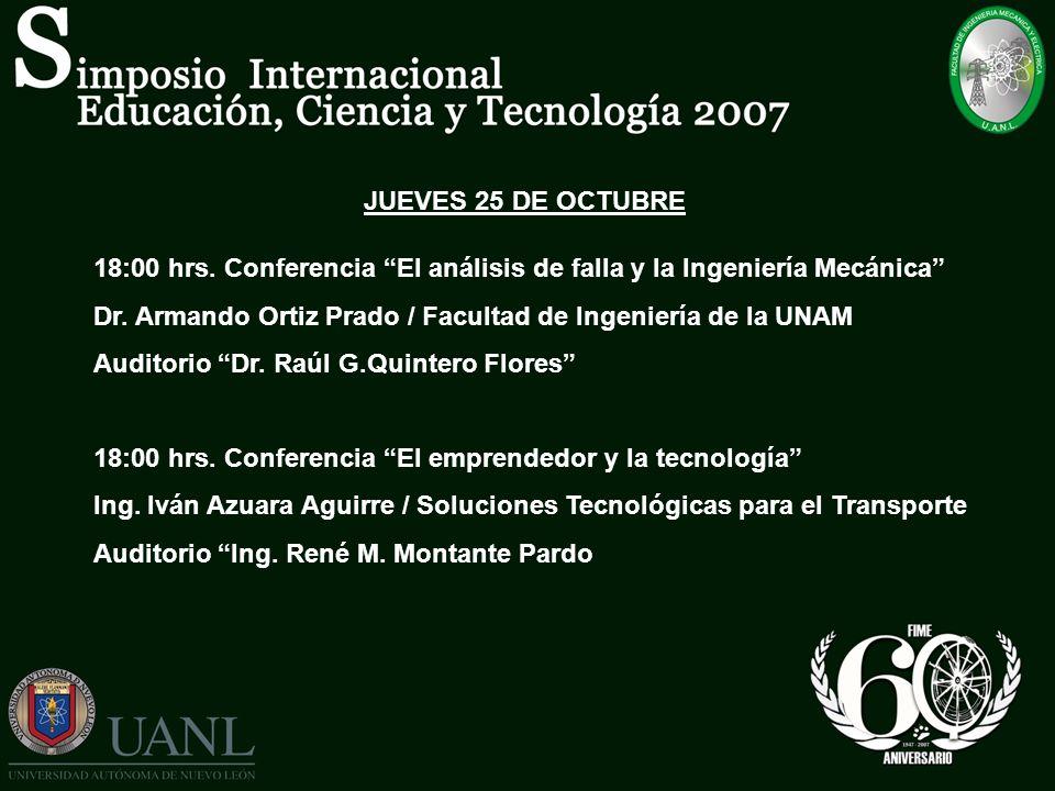 JUEVES 25 DE OCTUBRE 18:00 hrs. Conferencia El análisis de falla y la Ingeniería Mecánica