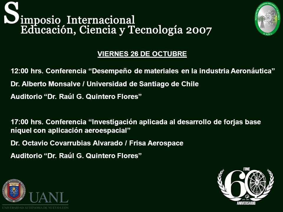 VIERNES 26 DE OCTUBRE 12:00 hrs. Conferencia Desempeño de materiales en la industria Aeronáutica