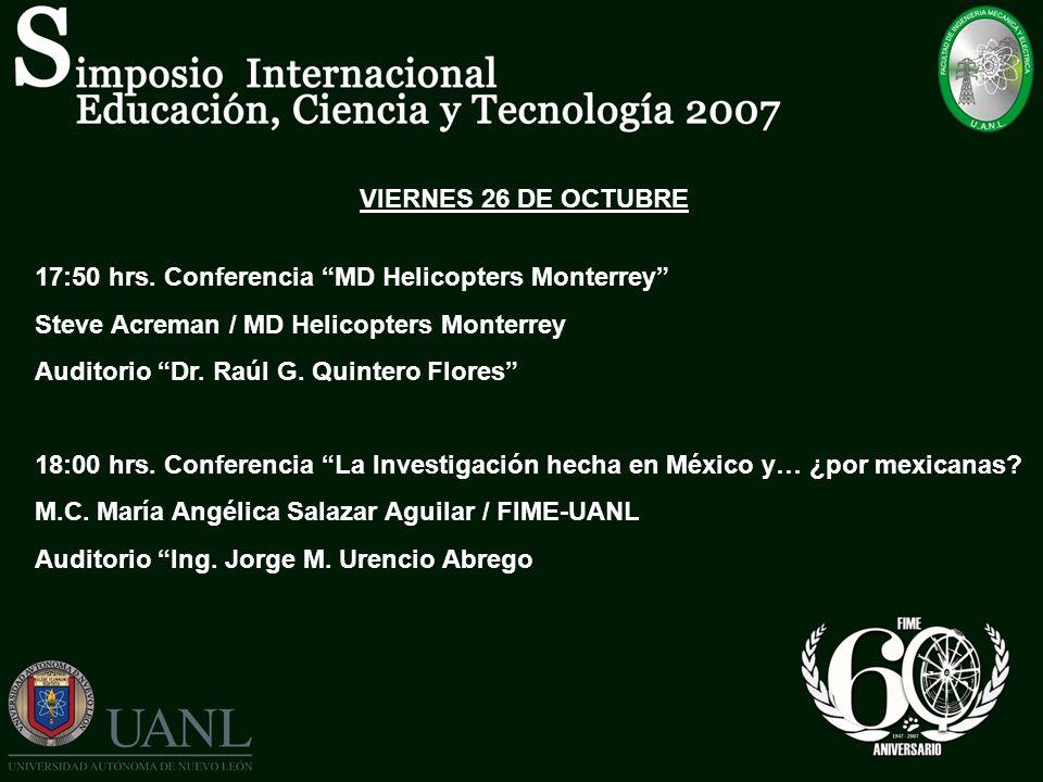 VIERNES 26 DE OCTUBRE 17:50 hrs. Conferencia MD Helicopters Monterrey Steve Acreman / MD Helicopters Monterrey.