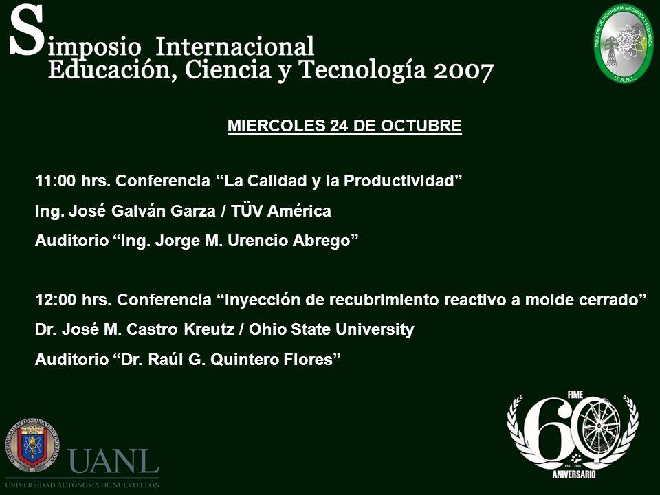 MIERCOLES 24 DE OCTUBRE 11:00 hrs. Conferencia La Calidad y la Productividad Ing. José Galván Garza / TÜV América.