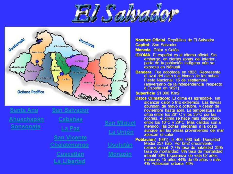 Santa Ana San Salvador Ahuachapán Cabañas San Miguel Sonsonate La Paz