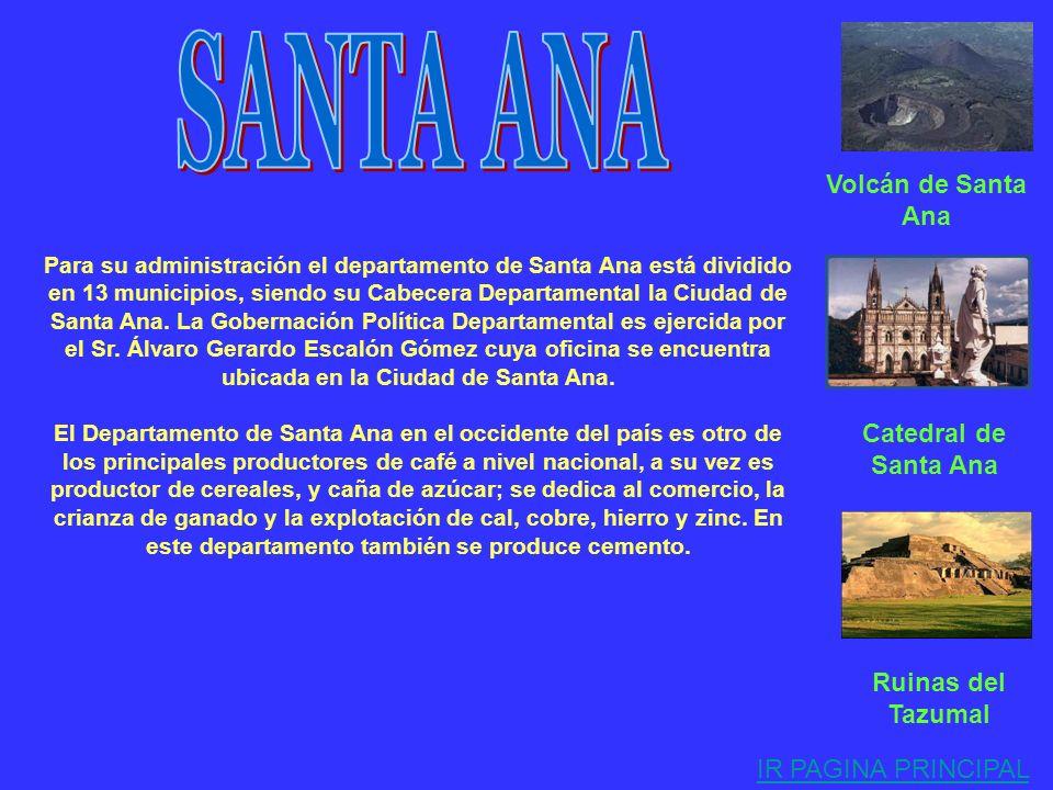 SANTA ANA Volcán de Santa Ana Catedral de Santa Ana Ruinas del Tazumal