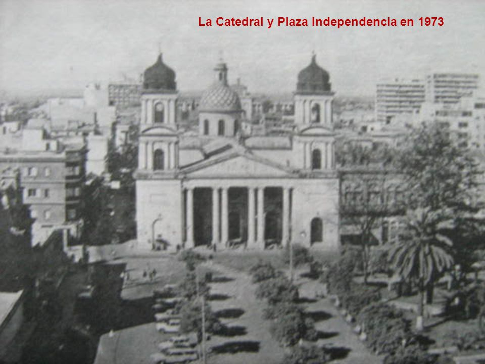 La Catedral y Plaza Independencia en 1973