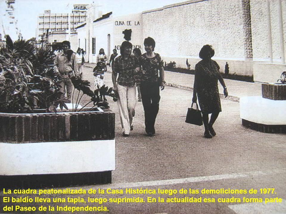 La cuadra peatonalizada de la Casa Histórica luego de las demoliciones de 1977.
