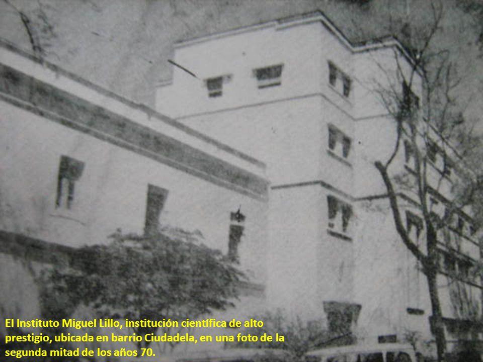 El Instituto Miguel Lillo, institución científica de alto prestigio, ubicada en barrio Ciudadela, en una foto de la segunda mitad de los años 70.