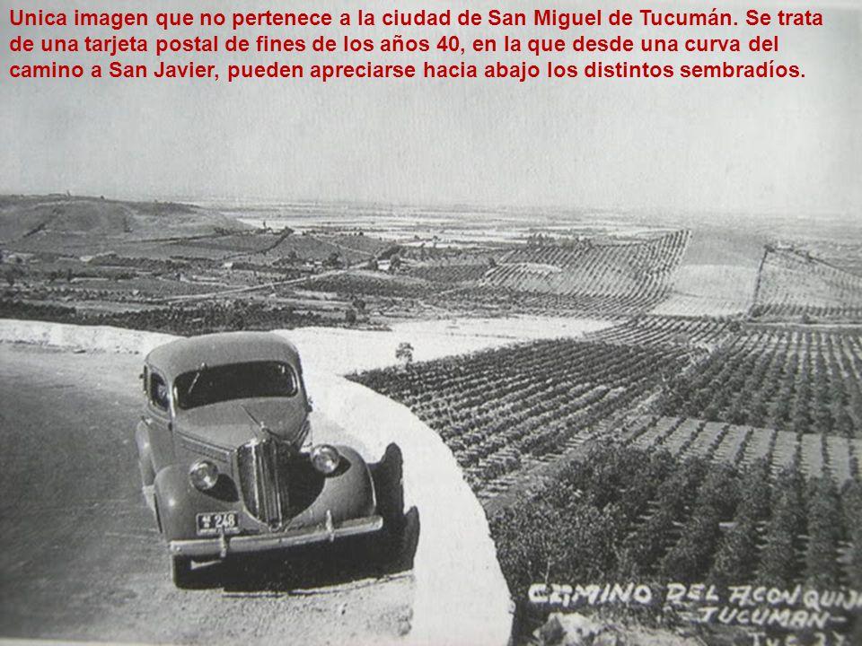 Unica imagen que no pertenece a la ciudad de San Miguel de Tucumán