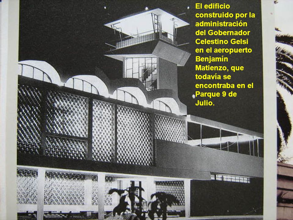 El edificio construido por la administración del Gobernador Celestino Gelsi en el aeropuerto Benjamín Matienzo, que todavía se encontraba en el Parque 9 de Julio.