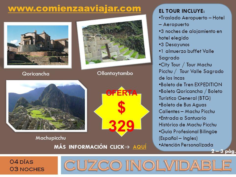 $ 329 CUZCO INOLVIDABLE www.comienzaaviajar.com OFERTA