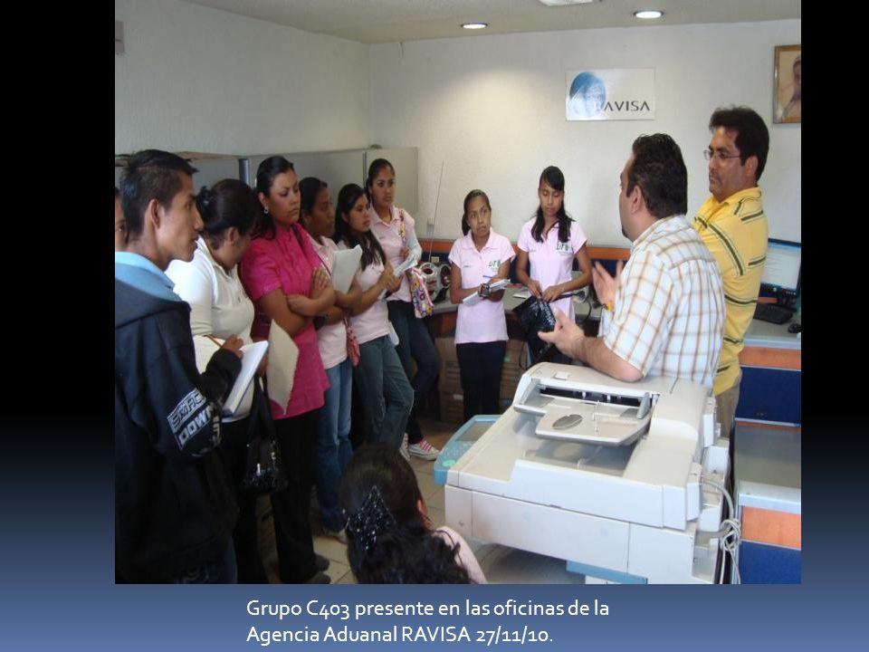 Grupo C403 presente en las oficinas de la Agencia Aduanal RAVISA 27/11/10.