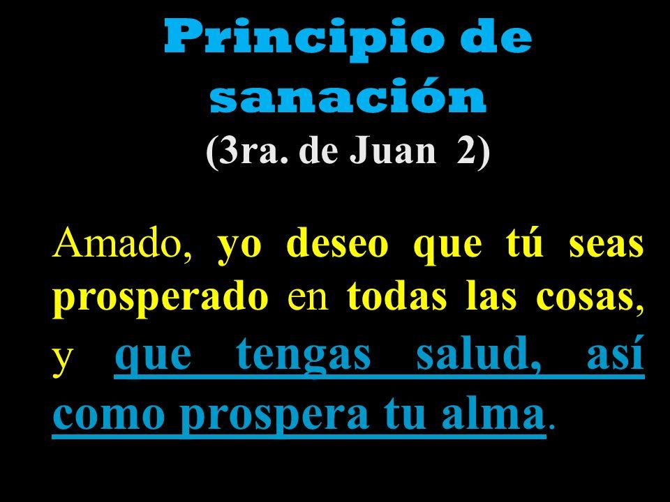 Principio de sanación (3ra. de Juan 2)