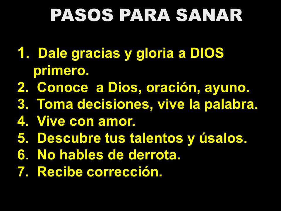 1. Dale gracias y gloria a DIOS primero.