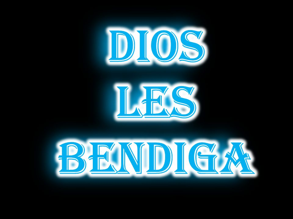 DIOS LES BENDIGA