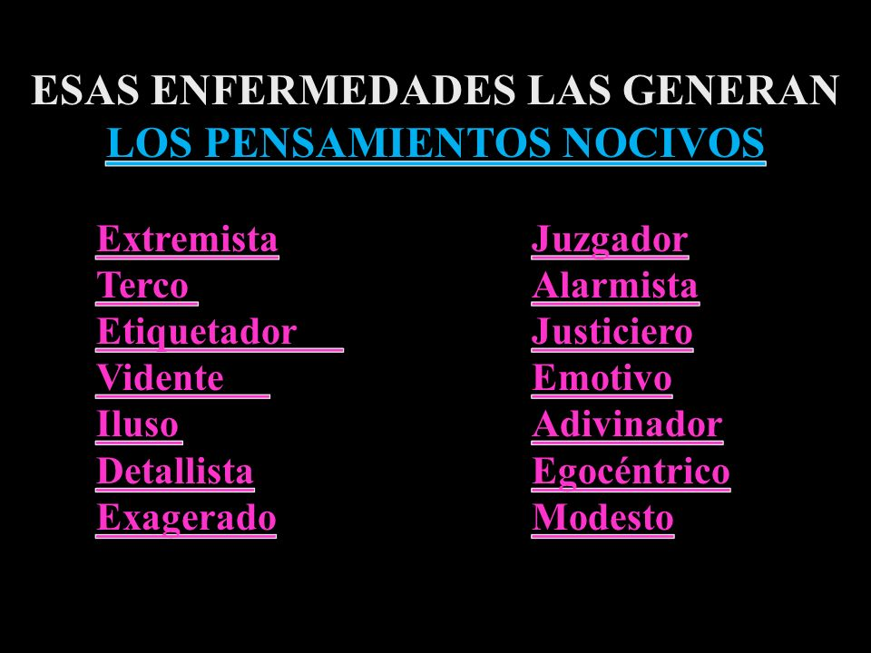 ESAS ENFERMEDADES LAS GENERAN LOS PENSAMIENTOS NOCIVOS