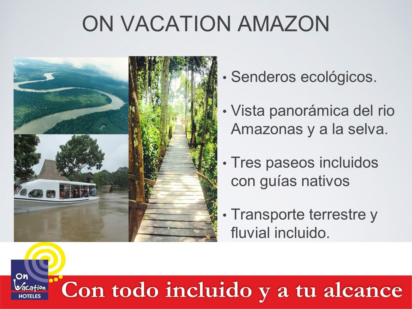 ON VACATION AMAZON Senderos ecológicos.